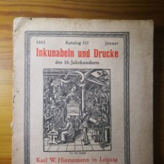 Libros antiguos: 1923 - INCUNABLES Y GRABADOS, KATALOG 517, KARL W. HIERSEMANN. Lote 203012343