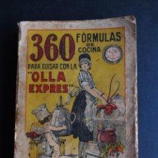 Livres anciens: 360 FÓRMULAS DE COCINA PARA GUISAR CON LA OLLA EXPRES –1ª EDICIÓN ZARAGOZA 1924. Lote 203029537