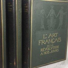 Libros antiguos: HISTOIRE GENERALE DE L'ART FRANCAIS DE LA REVOLUTION A NOS JOURS SET 3 VOLUMES. 1922. Lote 203053563