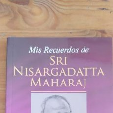 Libros antiguos: MIS RECUERDOS DE SRI NISARGADATTA MAHARAJ. D. GODMAN. SIRIO. 2014 109PP. Lote 203150985