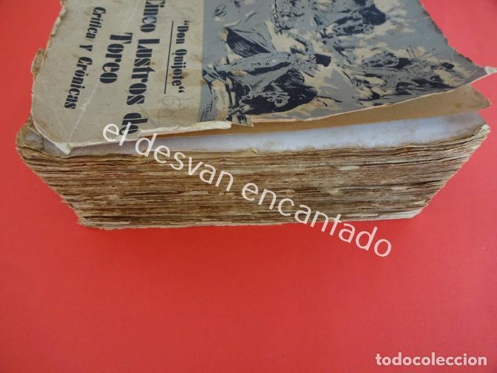 Libros antiguos: Don Quijote. CINCO LUSTROS DE TOREO. Crítica y Crónicas. Año 1933 - Foto 9 - 203164937