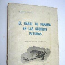 Libros antiguos: EL CANAL DE PANAMÁ EN LAS GUERRAS FUTURAS (1930) OLMEDO ALFARO . GUAYAQUIL .MULTITUD DE FOTOGRABADOS. Lote 203180385