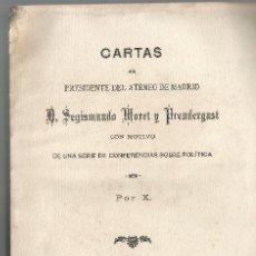 Libros antiguos: CARTAS AL PRESIDENTE DEL ATENEO DE MADRID SEGISMUNDO MORET POR X MADRID 1896 SOBRE POLITICA. Lote 203182288