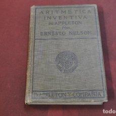 Libros antiguos: ARITMÉTICA INVENTIVA DE APPLETON - ERNESTO NELSON - 1906 - MT1. Lote 203229980