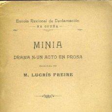 Libros antiguos: MINIA. ESCOLA REXIONAL DE DECLAMACION.DRAMA N.UN ACTO EN PROSA...M. LUGRIS FREIRE. 1904..ORIGINAL. Lote 203230878