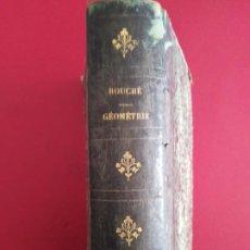 Libros antiguos: TREITE DE GEOMETRIE ELEMENTAIRE 1 Y 2 PARTE GEOMETRIA 1873 ROUCHE. Lote 203265988
