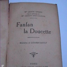 Libros antiguos: FANFAN LA DOUCETTE. JEANNE GIRARD. 1923. PARIS LIBRAIRIE GEDALGE.. Lote 203291170