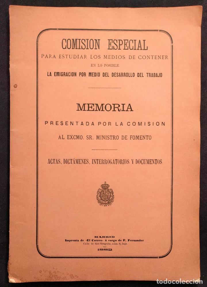 COMISIÓN ESPECIAL... MEDIOS DE CONTENER EN LO POSIBLE LA EMIGRACIÓN. JOSÉ ALBAREDA. 1882. (Libros Antiguos, Raros y Curiosos - Pensamiento - Otros)