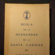 Libros antiguos: REGLA DE LA HERMANDAD DE LA SANTA CARIDAD. SEVILLA. 1955. MIGUEL DE MAÑARA.. Lote 203296180
