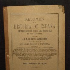 Libros antiguos: RESUMEN DE LA HISTORIA DE ESPAÑA JOSÉ PULIDO Y ESPINOSA. MADRID. 1889.. Lote 203296313