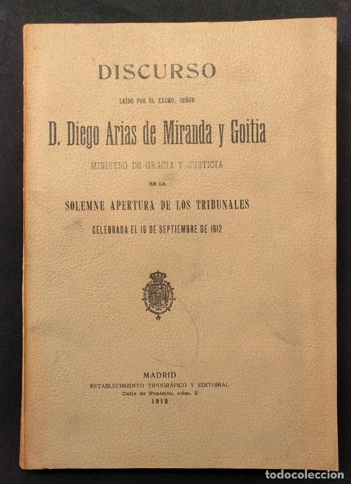 DISCURSO LEÍDO POR D. DIEGO ARIAS DE MIRANDA Y GOITIA EN LA SOLEMNE APERTURA DE LOS TRIBUNALES. 1912 (Libros Antiguos, Raros y Curiosos - Pensamiento - Otros)