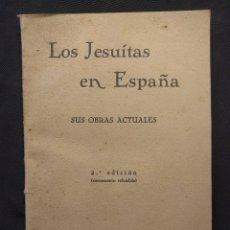 Libros antiguos: LOS JESUITAS EN ESPAÑA. SUS OBRAS ACTUALES. ANTONIO REVUELTO. 1931. MADRID. 2ª ED.. Lote 203296575