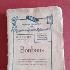 Libros antiguos: BONBONS. H ROUSSET. 1926. LIBRO PARA CONFECCIONAR BOMBONES, DULCES Y PASTELES. EN FRANCÉS. Lote 203356058