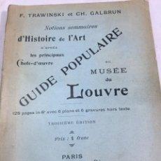 Libros antiguos: GUIDE POPULAIRE DE MUSÉE DU LOUVRE 1902 TRAWINSKI ET GALBRUN NOTIONS SOMMAIRES D'HISTOIRE DE L'ART.. Lote 203411656