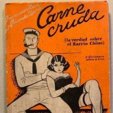 Libros antiguos: FRANCISCO OLIVA Y RICARDO OPISSO. CARNE CRUDA (LA VERDAD SOBRE EL BARRIO CHINO). Lote 203412913