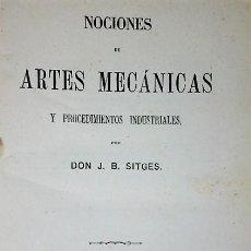 Libros antiguos: NOCIONES DE ARTES MECÁNICAS Y PROCEDIMIENTOS INDUSTRIALES. (1872). Lote 203479296