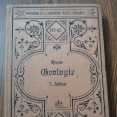 Libros antiguos: EST 10. D41. LIBRO. GEOLIGIE. WEBERS ILLUSTRIRTE KATECHISMEN. 1902. Lote 203516675