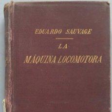 Livres anciens: 1905.- LA MAQUINA LOCOMOTORA. SAUVAGE. Lote 203520011