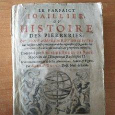 Libros antiguos: LE PARFAICT JOAILLIER OU HISTOIRE DES PILLERIES. ANSELME BOECE DE BOOT. AÑO 1644.. Lote 203527950