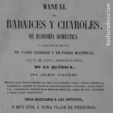 Libros antiguos: MANUEL DE BARNICES Y CHAROLES RECETAS REPOSTERIA 1863. Lote 203797893