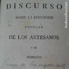 Libros antiguos: DISCURSO SOBRE LA EDUCACION POPULAR DE LOS ARTESANOS 1775 IMPRENTA DE SANCHA. Lote 203800311