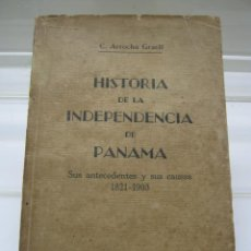 Libros antiguos: RARO - HISTORIA DE LA INDEPENDENCIA DE PANAMÁ 1ª EDICION 1933 ARROCHA GRAELL. Lote 203877022