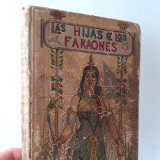 Libros antiguos: CA. 1900 - EMILIO SALGARI: LAS HIJAS DE LOS FARAONES - ILUSTRADO CON GRABADOS - SATURNINO CALLEJA. Lote 203935751