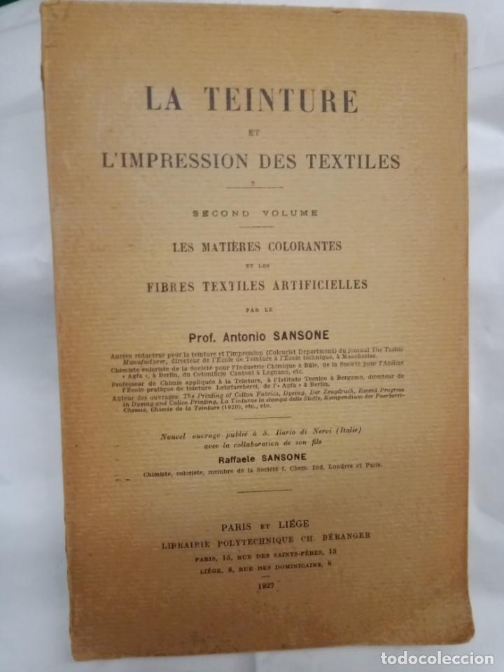 LA TEINTURE E IMPRESION DES TEXTURES SECOND VOLUME 1927 -EN FRANCES (Libros Antiguos, Raros y Curiosos - Ciencias, Manuales y Oficios - Otros)