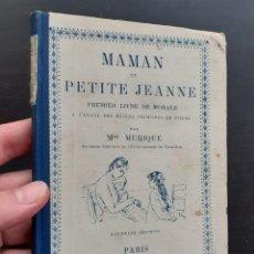 Libros antiguos: AÑO 1911 - LIBRO INFANTIL ILUSTRADO - MAMAN ET PETITE JEAN - GRABADOS - LECTURAS MORALES PARA NIÑOS. Lote 203973188