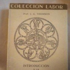 Libros antiguos: INTRODUCCIÓN A LA CIENCIA. THOMSON. COLECCIÓN LABOR 1934. 207PGS SECCIÓN I 66. Lote 203991838