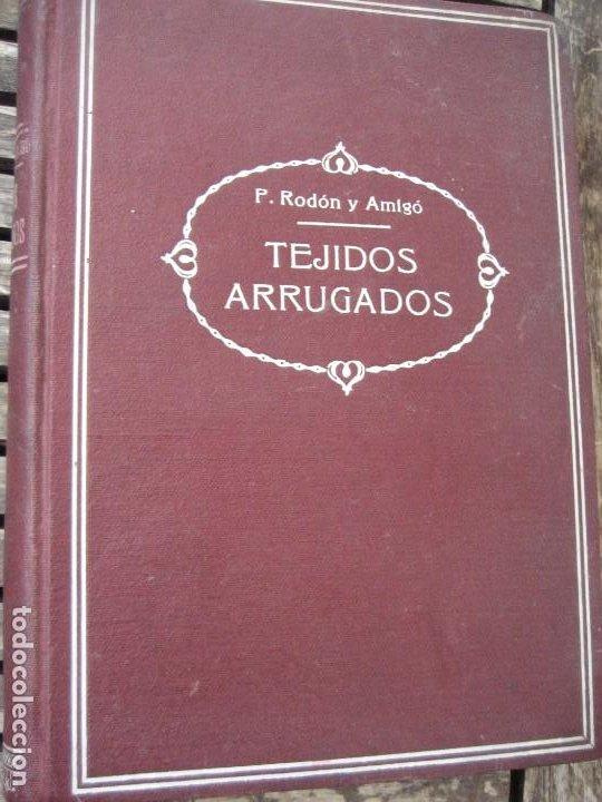 MONOGRAFIA DE LOS TEJIDOS ARRUGADOS . P. RODON BADALONA 1929 CATALUÑA TEXTIL 2 EDICION (Libros Antiguos, Raros y Curiosos - Ciencias, Manuales y Oficios - Otros)
