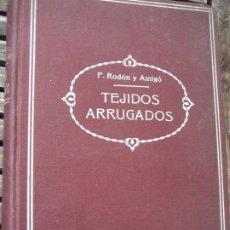 Libros antiguos: MONOGRAFIA DE LOS TEJIDOS ARRUGADOS . P. RODON BADALONA 1929 CATALUÑA TEXTIL 2 EDICION. Lote 204056260