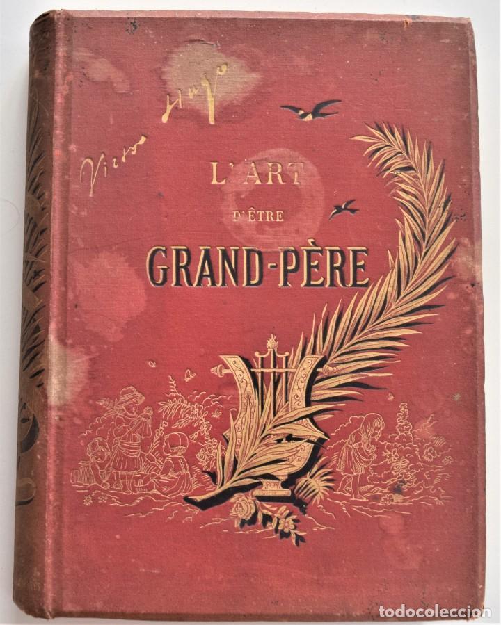 PRECIOSO LIBRO EN FRANCÉS L´ART D´ÊTRE GRAND-PÈRE - VICTOR HUGO - PARIS AÑO 1884 (Libros Antiguos, Raros y Curiosos - Otros Idiomas)