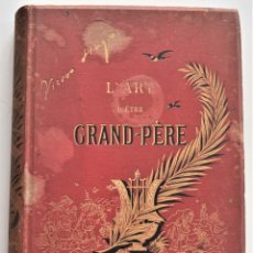 Libros antiguos: PRECIOSO LIBRO EN FRANCÉS L´ART D´ÊTRE GRAND-PÈRE - VICTOR HUGO - PARIS AÑO 1884. Lote 204078538