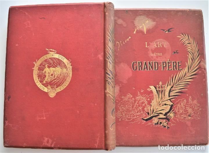 Libros antiguos: PRECIOSO LIBRO EN FRANCÉS L´ART D´ÊTRE GRAND-PÈRE - VICTOR HUGO - PARIS AÑO 1884 - Foto 2 - 204078538