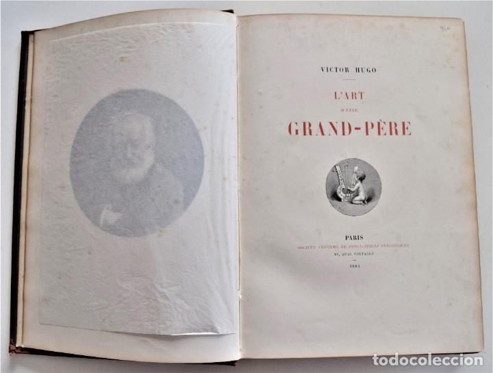 Libros antiguos: PRECIOSO LIBRO EN FRANCÉS L´ART D´ÊTRE GRAND-PÈRE - VICTOR HUGO - PARIS AÑO 1884 - Foto 5 - 204078538