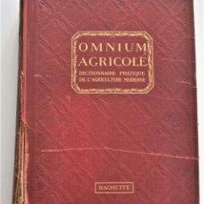 Libros antiguos: OMNIUM AGRICOLE - DICTIONNAIRE PRATIQUE DE L´AGRICULTURE MODERNE - HENRY SAGNIER - PARIS. Lote 204079636
