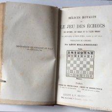 Libros antiguos: DÉLICES ROYALES OU LE JEU DES ÉCHECS, SON HISTOIRE, SES RÈGLES ET SA VALEUR MORALE PAR ABEN-EZRA1864. Lote 204081208