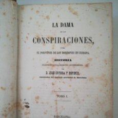 Libros antiguos: LA DAMA DE LAS CONSPIRACIONES. TOMO I Y II EN UN VOLUMEN 1861 D. JOSÉ ORTEGA Y ESPINOS.. Lote 204179406