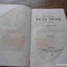 Libros antiguos: LIBRO LA CAMPANA DE LA UNIÓN. DON VICENTE BOIX, CRONISTA DE VALENCIA, AÑO 1866. TOMO I. Lote 204206401