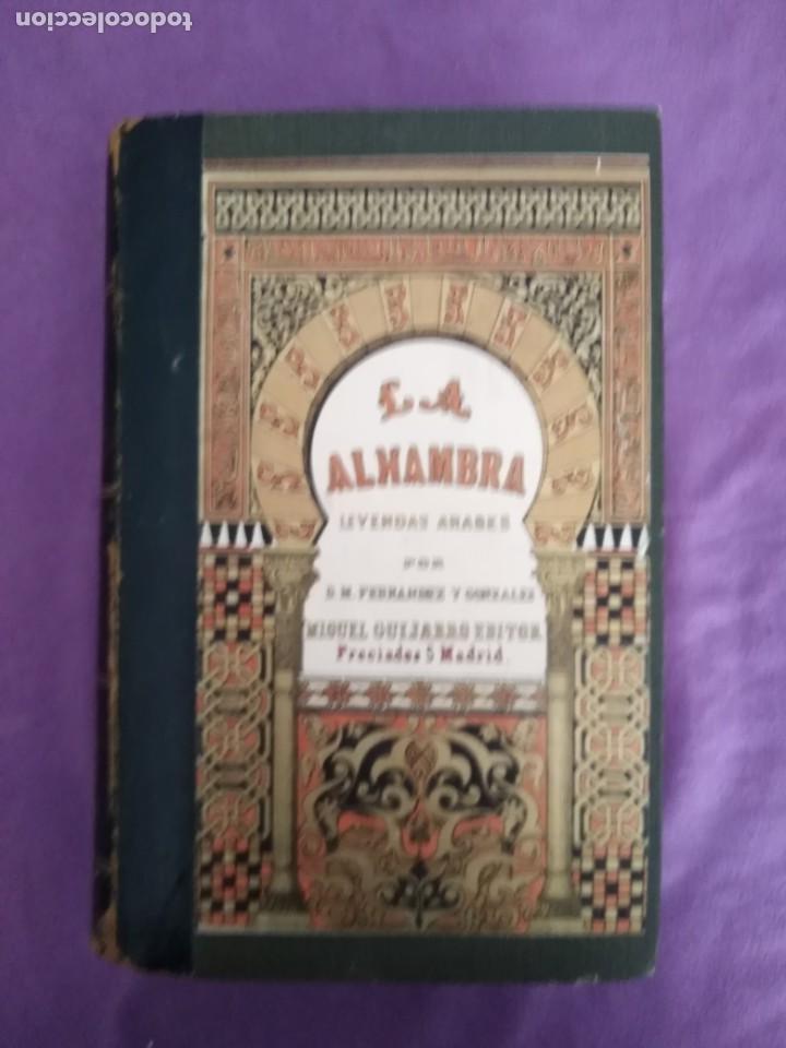 LA ALHAMBRA LEYENDAS ARABES POR D. M. FERNANDEZ Y GONZALEZ 1863 (Libros antiguos (hasta 1936), raros y curiosos - Literatura - Narrativa - Otros)