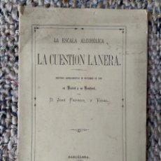Libri antichi: LA CUESTIÓN LANERA - MEETINGS LIBRECAMBISTAS - 1881 - JOSÉ FERRER Y VIDAL. Lote 204304718
