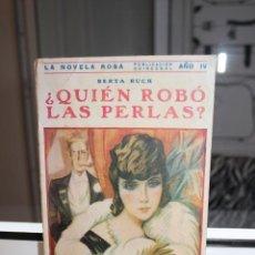 Libros antiguos: ¿ QUIEN ROBO LAS PERLAS?, BERTA RUCK. Nº 84 LA NOVELA ROSA. JUNIO DE 1930. Lote 204330160