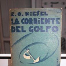 Libros antiguos: LA CORRIENTE DEL GOLFO, OTTO ERICH KIESEL.EDICIONES ORIENTE 1930. Lote 204331596