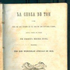 Libros antiguos: NUMULITE L1372 LA CHOZA DE TOM VIDA DE LOS NEGROS EN EL SUR DE LOS ESTADOS UNIDOS BEECHER STOWE 1852. Lote 204353992