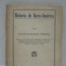 Libros antiguos: 1936 HISTORIA DE IBERO-AMERICA OCTAVIO MENDEZ PEREIRA . PANAMA . MUY DIFICIL !!. Lote 204355318