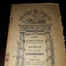 Libros antiguos: LIBRO 2009 EDGARD POE HISTORIAS EXTRAORDINARIAS BIBLIOTECA DEL SIGLO XIX. Lote 204484028