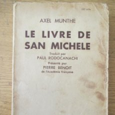 Libros antiguos: AXEL MUNTHE. LE LIVRE DE SAN MICHELE. ALBIN MICHEL 1934.. Lote 204515457
