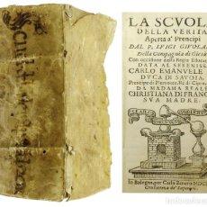Libros antiguos: 1652 - LUIGI GIUGLARIS - LA SCUOLA DELLA VERITÀ APERTA À PRENCIPI - PERGAMINIO RARO, EN ITALIANO. Lote 204641575