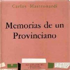 Livros antigos: MASTRONARDI, CARLOS - MEMORIAS DE UN PROVINCIANO - PRIMERA EDICIÓN. Lote 204693895